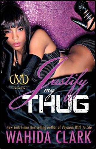 Justify My Thug By: Wahida Clark