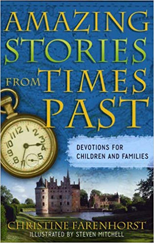 Amazing Stories From Times Past by: Christine Farenhorst