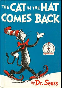 The Cat In The Hat Comes Back By: Dr. Suess
