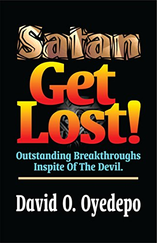 Satan Get Lost By: David Oyedepo