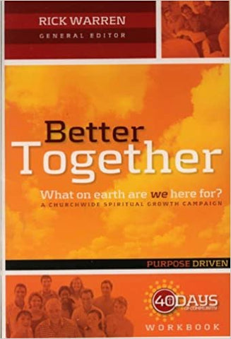 Better Together Workbook By: Rick Warren