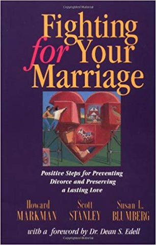 Fighting for Your Marriage By: Howard Markman