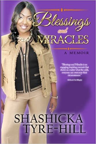 Blessings and Miracles By: Shashicka Tyre-Hill
