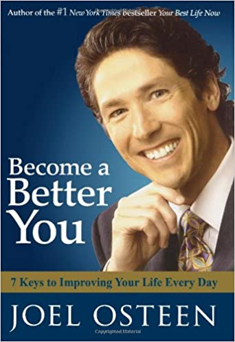 Become A Better You By: Joel Osteen