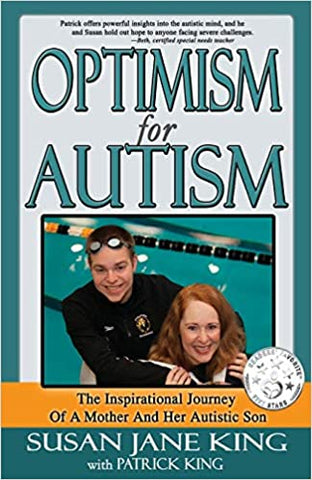 Optimism for Autism By: Susan Jane King with Patrick King