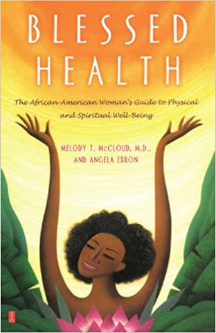 Blessed Health By: Melody T. McCloud & Angela Ebron