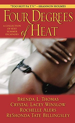 Four Degrees of Heat By: Brenda L. Thomas, Crystal Lacy Winslow, Rochelle Alers, & Reshonda Tate Billingsley
