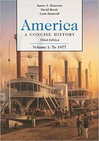 America A Concise History Third Edition By: Henretta Brody & Dumenil