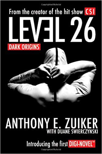 Level 26 Dark Origins By: Anthony E. Zuiker