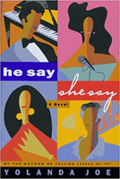 He say She Say By: Yolanda Joe