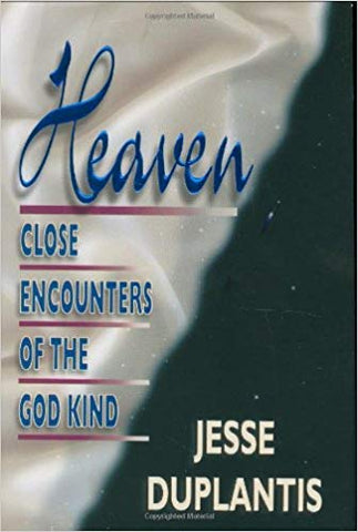 Heaven Close Encounters of the God Kind By: Jesse Duplantis