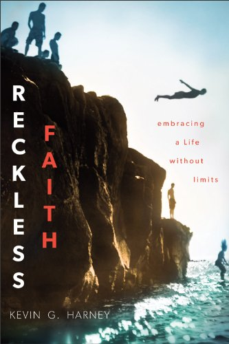 Reckless Faith By: Kevin G. Harney