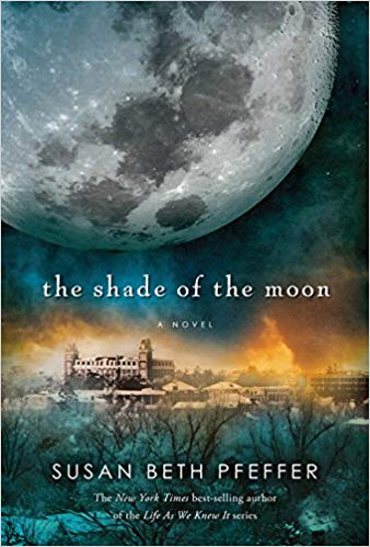 The Shade of the Moon By: Susan Beth Pfeffer