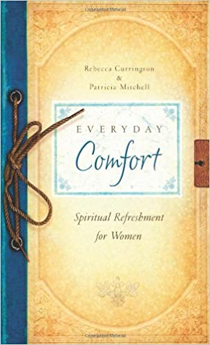 Everyday Comfort By: Rebecca Currington & Patricia Mitchell