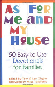As For Me and My House by: Tom & Lori Ziegler