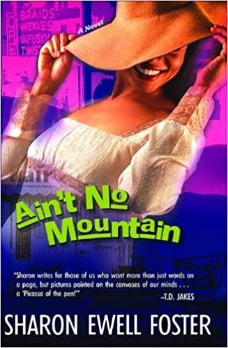Ain't No Mountain By: Sharon Ewell Foster