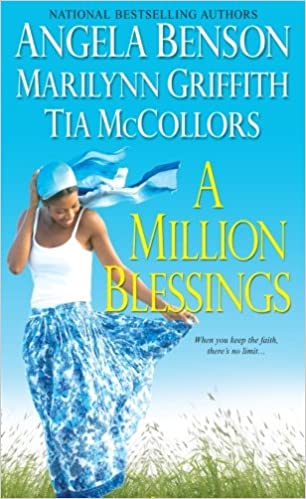 A Million Blessings By: Angela Benson, Marilyn Griffith, Tia McCollors