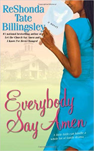 Everybody Say Amen By: Reshonda Tate Billingsley