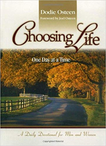 Choosing Life By: Dodie Osteen