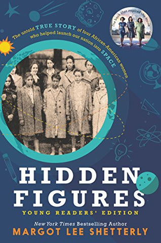 Hidden Figures By: Margot Lee Shetterly - Young Reader's Edition