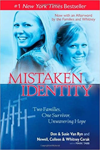 Mistaken Identity By: Don & Susie Van Ryn, Newell Colleen & Whitney Cerak, Mark Tabb