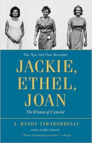 Jackie, Etel, Joan - Women of Camelot By: J. Randy Taraborrelli