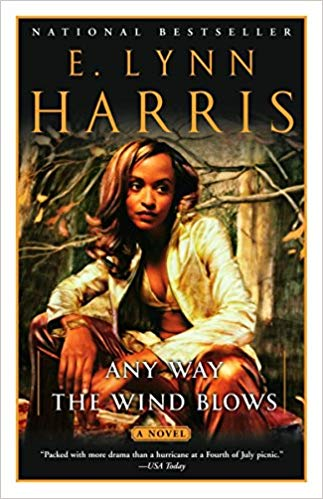 Any Way The Wind Blows By: E. Lynn Harris
