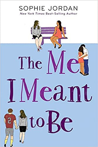 The Me I Meant To Be By: Sophie Jordan