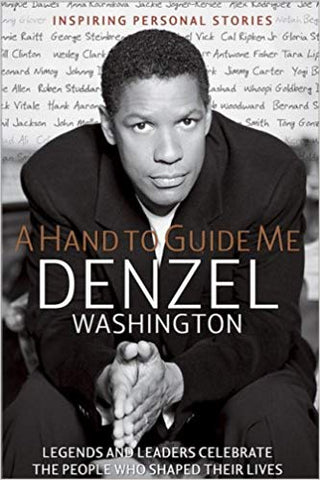 A Hand To Guide Me By: Denzel Washington