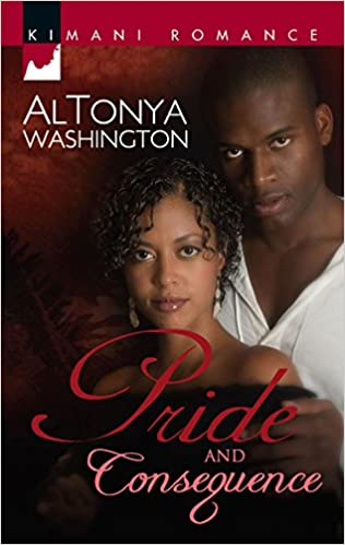 Pride and Consequence By: Altonya Washington