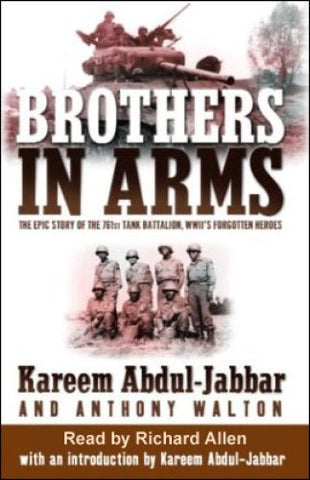 Brothers In Arms By: Kareem Abdul-Jabbar & Anthony Walton