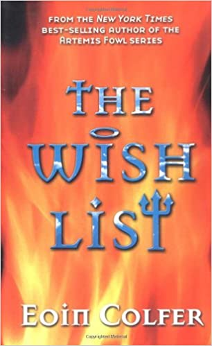The Wish List By: Eoin Colfer