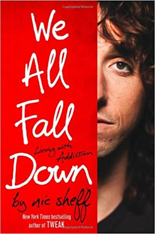 We All Fall Down By: Nic Sheff