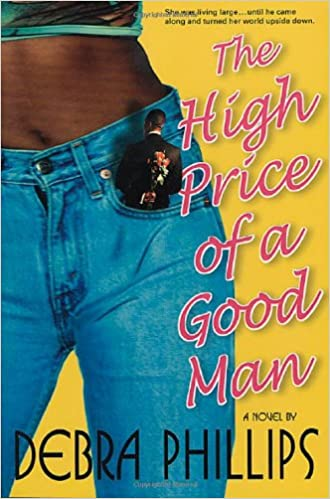 The High Price of a Good Man By: Debra Phillips