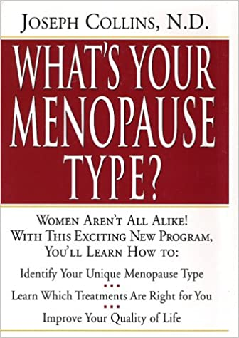 What's Your Menopause Type? By: Joseph Collins, N.D.