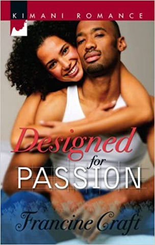 Designed For Passion By: Francine Craft