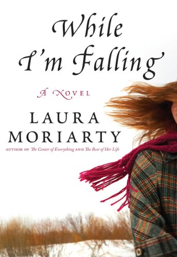 While I'm Falling By: Laura Moriarty