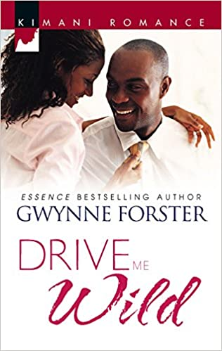 Drive Me Wild By: Gwynne Forster