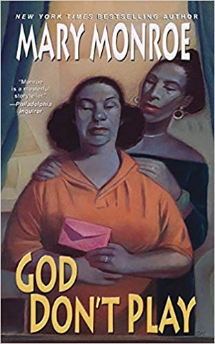 God Don't Play By: Mary Monroe