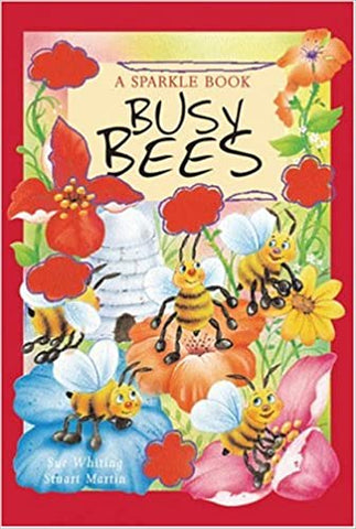 Busy Bees By: Sue Whiting