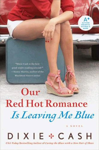 Our Red Hot Romance is Leaving Me Blue By: Dixie Cash
