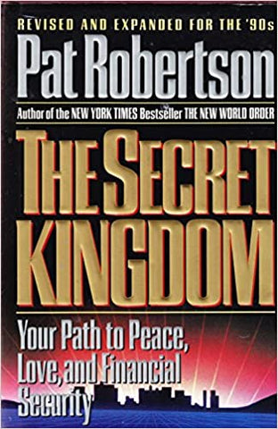 The Secret Kingdom By: Pat Robertson