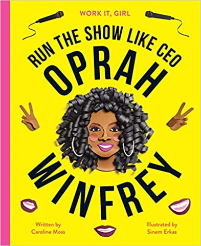 Run The Show Like CEO Oprah Winfrey By: Caroline Moss