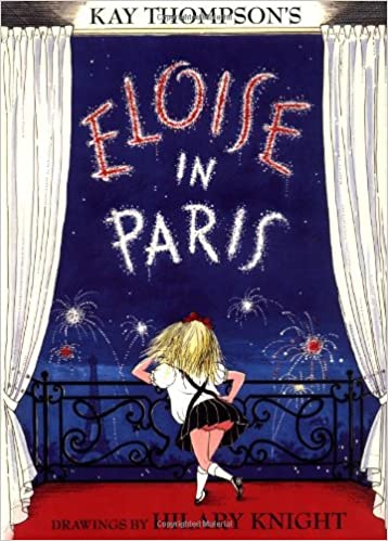 Eloise in Paris By: Kay Thompson