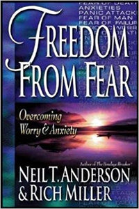Freedom From Fear By: Neil Anderson & Rich Miller