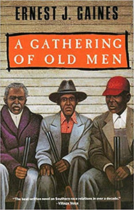 A Gathering Of Old Men By: Ernest Gaines