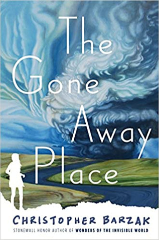 The Gone Away Place By: Christopher Barzak