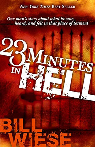 23 Minutes in Hell By: Bill Wiese