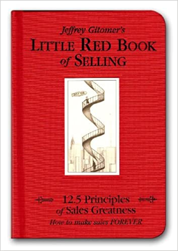 Little Red Book of Selling By: Jeffrey Gitomer