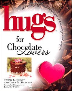 Hugs for Chocolate Lovers By: Tammy Bicket